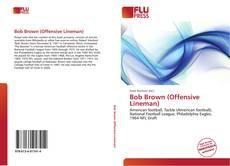 Обложка Bob Brown (Offensive Lineman)
