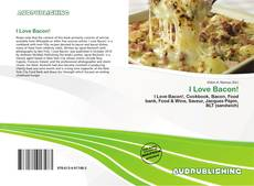 Bookcover of I Love Bacon!
