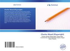 Обложка Charles Wood (Playwright)