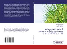 Bookcover of Mutagenic effects of gamma radiation on some economic traits in rice