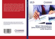 Bilişim Teknolojilerinin Şirket Performansına Katkısı ve Bir Araştırma kitap kapağı
