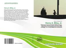 Bookcover of Henry A. Miley, Jr.