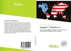 Bookcover of Joseph T. Palastra, Jr.
