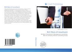 Bookcover of Bill Bain (Consultant)