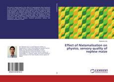 Обложка Effect of Nixtamalisation on physico, sensory quality of neplese maize