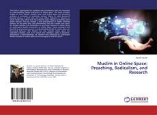 Bookcover of Muslim in Online Space: Preaching, Radicalism, and Research