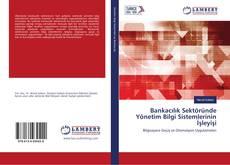 Bookcover of Bankacılık Sektöründe Yönetim Bilgi Sistemlerinin İşleyişi