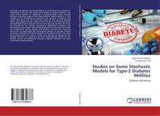 Buchcover von Studies on Some Stochastic Models for Type-2 Diabetes Mellitus