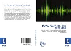 Bookcover of Do You Know? (The Ping Pong Song)