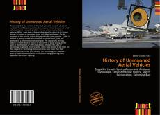 Bookcover of History of Unmanned Aerial Vehicles