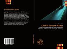 Bookcover of Charles Vincent Walker