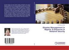 Bookcover of Disaster Management in Nigeria: A Discourse in National Security