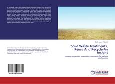 Bookcover of Solid Waste Treatments, Reuse And Recycle-An Insight