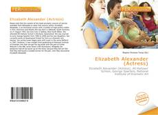 Bookcover of Elizabeth Alexander (Actress)