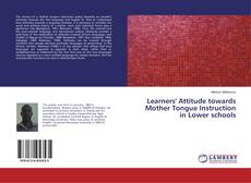 Couverture de Learners' Attitude towards Mother Tongue Instruction in Lower schools