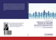 Influence of Self Help Groups on women's economic empowerment kitap kapağı