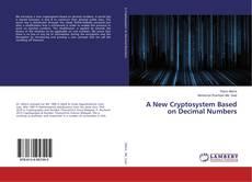 A New Cryptosystem Based on Decimal Numbers kitap kapağı