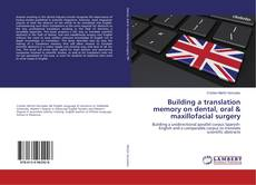 Bookcover of Building a translation memory on dental, oral & maxillofacial surgery