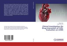 Bookcover of Clinical Investigation On Drug Interaction of CVD: Evaluation on LCMS