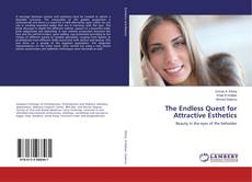 Bookcover of The Endless Quest for Attractive Esthetics