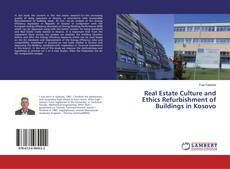 Bookcover of Real Estate Culture and Ethics Refurbishment of Buildings in Kosovo