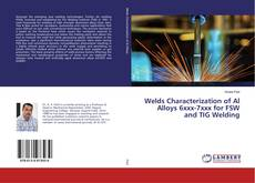 Bookcover of Welds Characterization of Al Alloys 6xxx-7xxx for FSW and TIG Welding