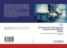 Copertina di Hastanelerde Yatak Kapasite Kullanım Verimliliğinin Analizi