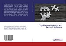 Bookcover of Cognitive Architectures and Swarm Intelligence