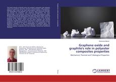 Bookcover of Graphene oxide and graphite's role in polyester composites properties