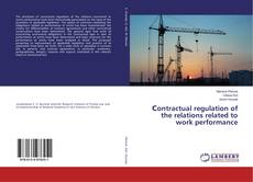 Bookcover of Сontractual regulation of the relations related to work performance