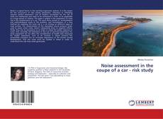 Bookcover of Noise assessment in the coupe of a car - risk study