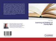 Bookcover of Learning of Children at Young Ages