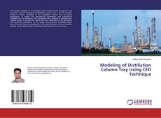 Bookcover of Modeling of Distillation Column Tray Using CFD Technique
