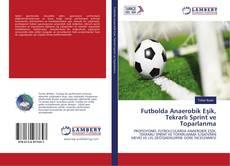 Futbolda Anaerobik Eşik, Tekrarlı Sprint ve Toparlanma kitap kapağı