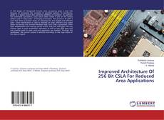 Bookcover of Improved Architecture Of 256 Bit CSLA For Reduced Area Applications