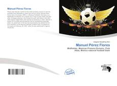 Bookcover of Manuel Pérez Flores