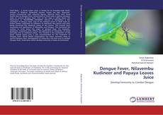 Dengue Fever, Nilavembu Kudineer and Papaya Leaves Juice的封面