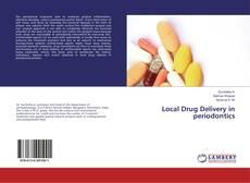 Bookcover of Local Drug Delivery in periodontics