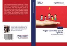Niğde Geleneksel Çocuk Oyunları kitap kapağı