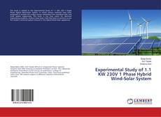 Bookcover of Experimental Study of 1.1 KW 230V 1 Phase Hybrid Wind-Solar System