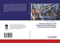 Bookcover of Metamorphism in the Madurai Granulite Block: A Conventional Outlook
