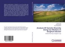 Bookcover of Analysis Of Genetic Diversity Using Issr Markers In Sorghum Bicolor