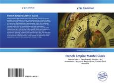 Bookcover of French Empire Mantel Clock