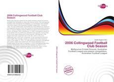 Bookcover of 2006 Collingwood Football Club Season