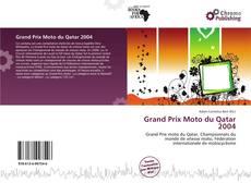 Bookcover of Grand Prix Moto du Qatar 2004