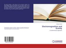 Bookcover of Electromagnetism and Gravity