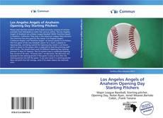 Buchcover von Los Angeles Angels of Anaheim Opening Day Starting Pitchers