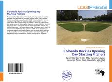 Bookcover of Colorado Rockies Opening Day Starting Pitchers
