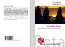 Bookcover of Old Trail Town