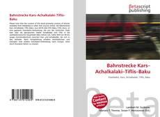 Copertina di Bahnstrecke Kars–Achalkalaki–Tiflis–Baku